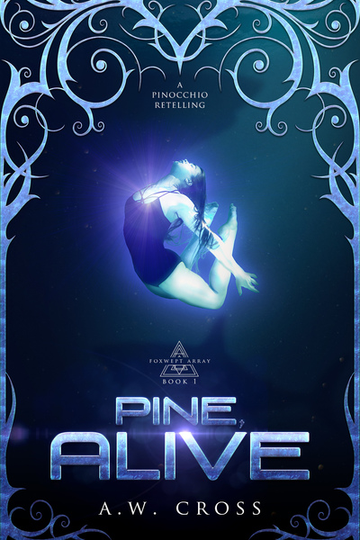 Pine, Alive: A SciFi Fairy Tale Romance by A.W. Cross
