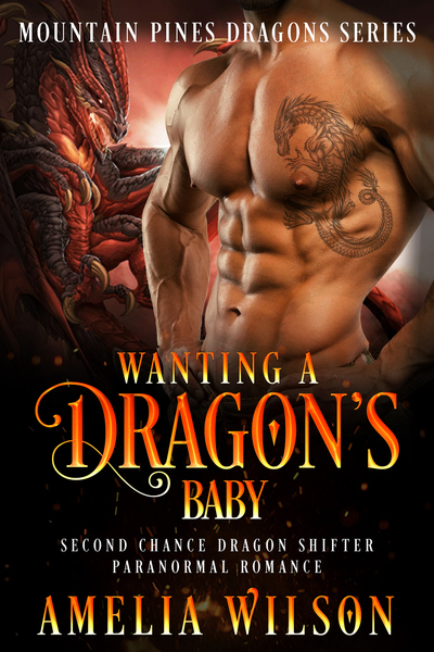 Wanting A Dragons Baby by Amelia Wilson