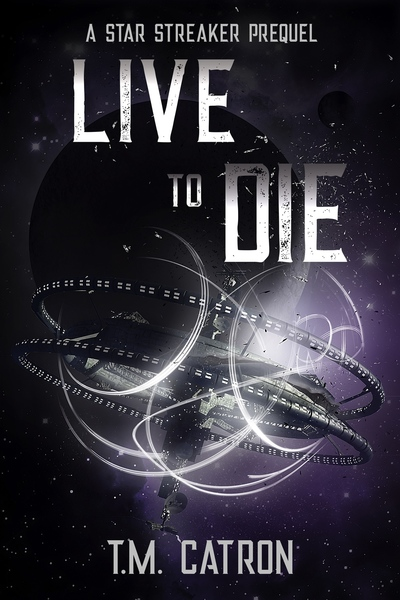 Live to Die by T.M. Catron