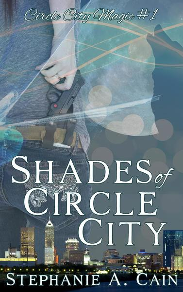 Shades of Circle City by Stephanie A. Cain