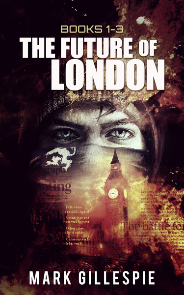 The Future of London Box Set (Books 1-3) - PREVIEW by Mark Gillespie