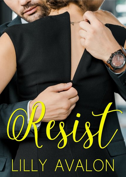 Resist by Lilly Avalon