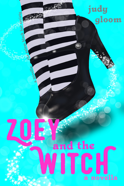 Zoey and the Witch, A Novella: The Salem Black Hat Society by Judy Gloom