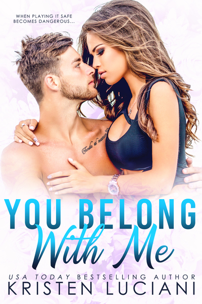 You Belong With Me - Friends To Lovers Romance by Kristen Luciani