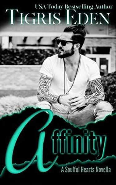 Affinity (Soulful Hearts Book 1) by Tigris Eden