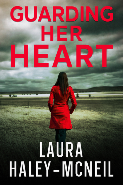 Guarding Her Heart Book 1 of the Crystal Creek Series by Laura Haley-McNeil