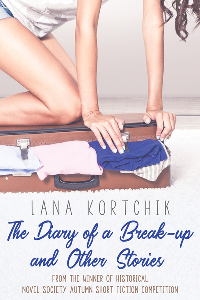 The Diary of a Break-up and Other Stories by Lana Kortchik
