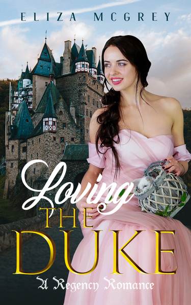 Loving the Duke by Eliza McGrey
