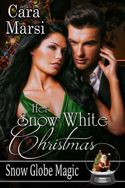 Her Snow White Christmas (Snow Globe Magic Book 1) by Cara Marsi