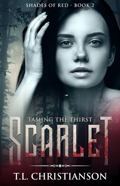 Scarlet, Taming the Thirst by TL Christianson