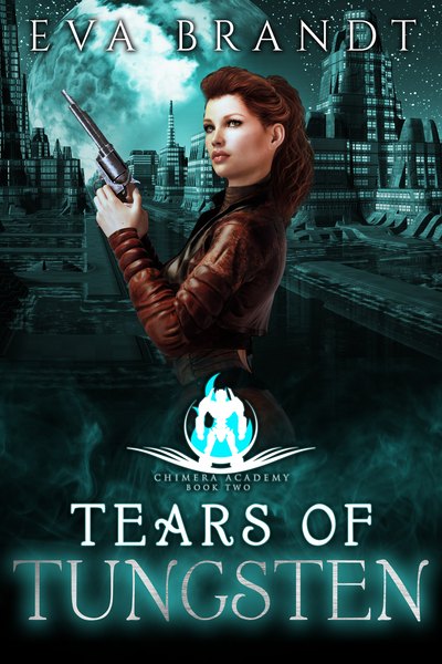 Chimera Academy 2. Tears of Tungsten by Eva Brandt