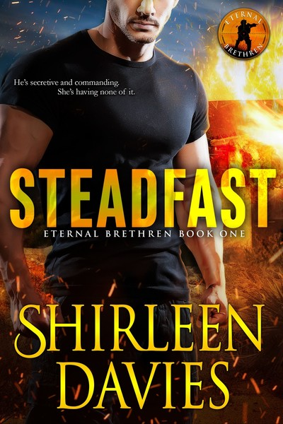 Steadfast (Eternal Brethren Military Romantic Suspense series Book 1) by Shirleen Davies