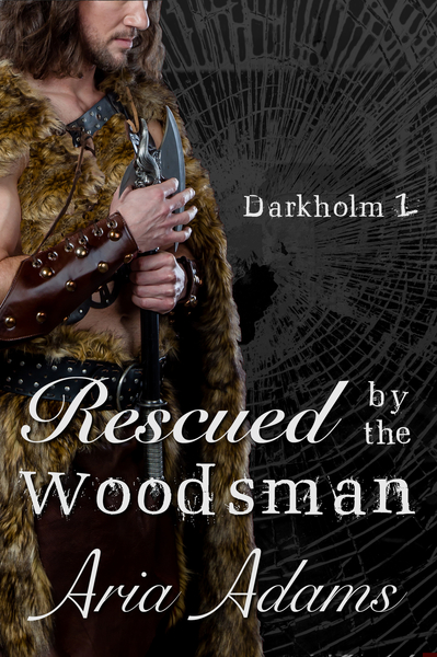 Rescued by the Woodsman by Aria Adams
