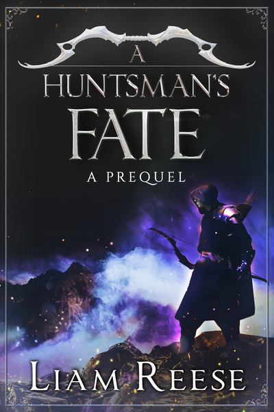 The Huntsman's Fate Prequel by Liam Reese