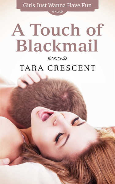 A Touch of Blackmail by Tara Crescent