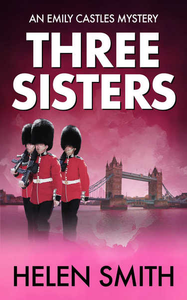 Three Sisters (Emily Castles Mysteries) by Helen Smith