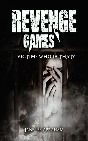 Revenge Games: Victim? : Who is that? by Jane Lee Abraham