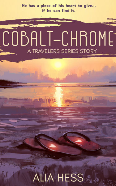 Cobalt-Chrome - A Travelers Series Story by Alia Hess