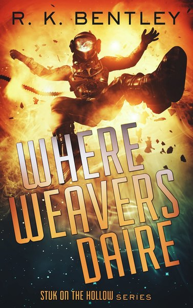 Where Weavers Daire by R. K. Bentley