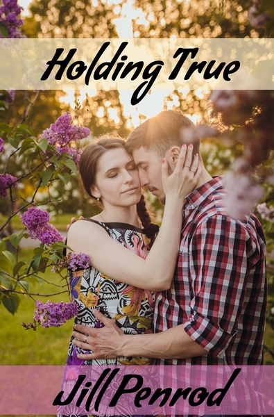 Holding True by Jill Penrod