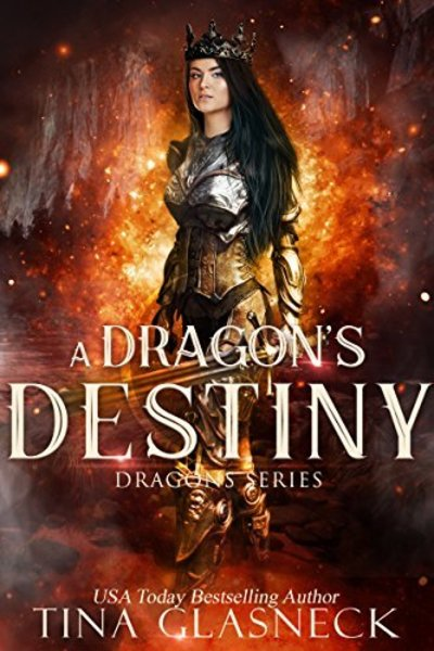 A Dragon's Destiny by Tina Glasneck