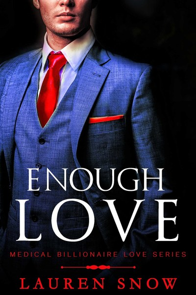 Enough Love: An alpha Male Series (Medical Billionaires Love Book 3) by Lauren Snow