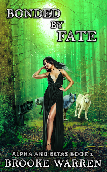 Bonded By Fate (Alpha and Betas Book 2) by Brooke Warren