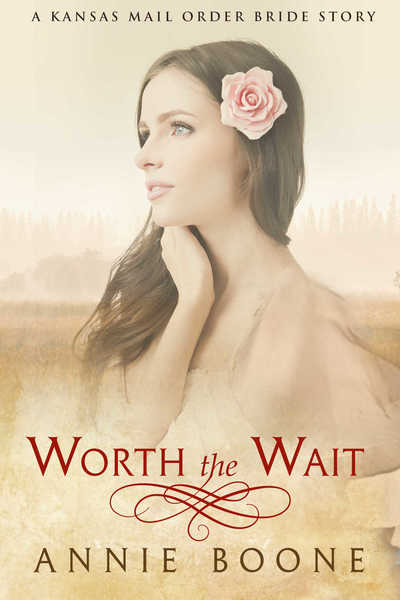 Worth the Wait by Annie Boone
