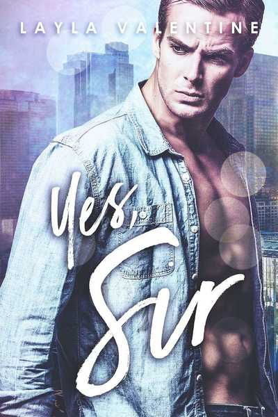 Yes, Sir - A Steamy Billionaire Menage Romance by Layla Valentine
