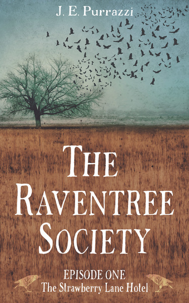 The Raventree Society S1E1: The Strawberry Lane Hotel by J.E. Purrazzi