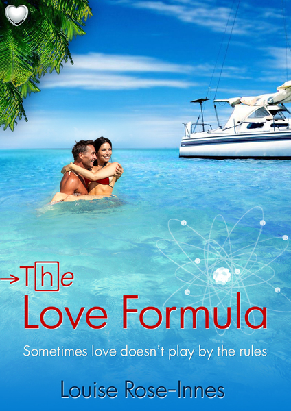 The Love Formula by Louise Rose-Innes