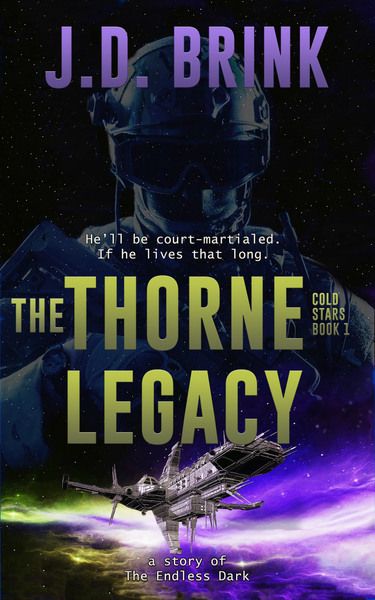 The Thorne Legacy by J. D. Brink