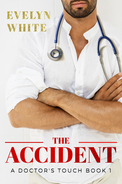 The Accident: A Doctor's Touch (Book 1) by Evelyn White