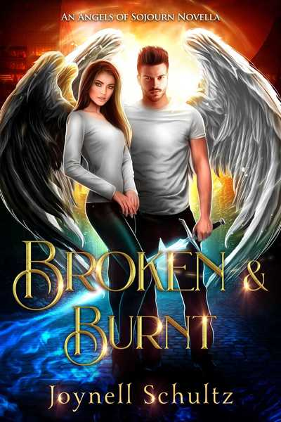 Broken & Burnt by Joynell Schultz