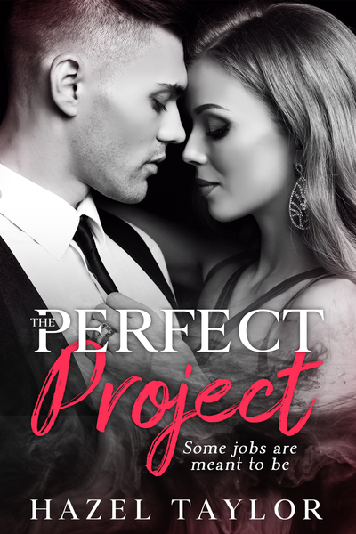 The Perfect Project (Book 1) by Hazel Taylor