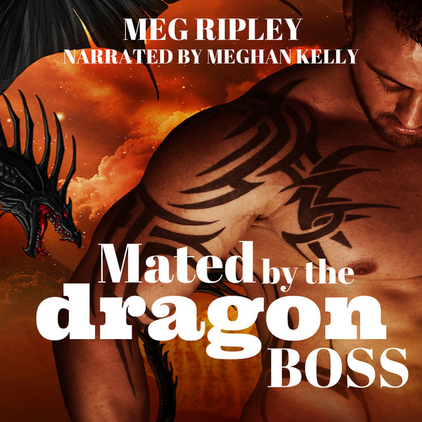 Mated By The Dragon Boss by Meg Ripley