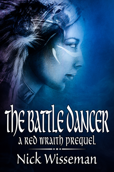 The Battle Dancer: A Red Wraith Prequel by Nick Wisseman