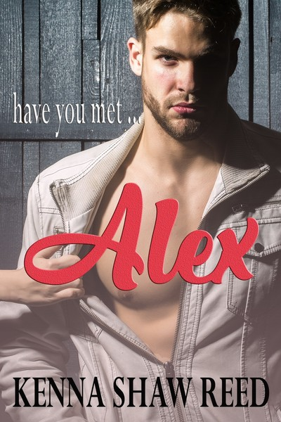 Have you met ... Alex by Kenna Shaw Reed