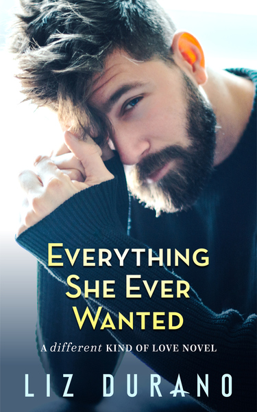 Everything She Ever Wanted ARC by Liz Durano