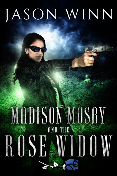 Madison Mosby and the Rose WIdow by Jason Winn
