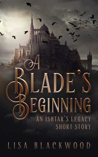 A Blade's Beginning by Lisa Blackwood