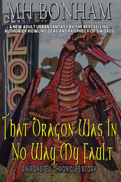 That Dragon Was in No Way My Fault by MH Bonham