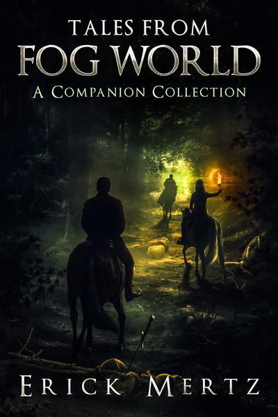 Tales From Fog World (Fog World Book #1) by Erick Mertz