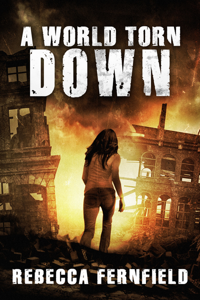 A World Torn Down by Rebecca Fernfield