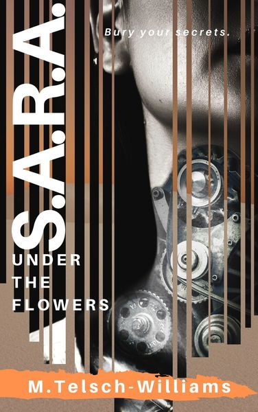 S.A.R.A. Under the Flowers by M. Telsch-Williams