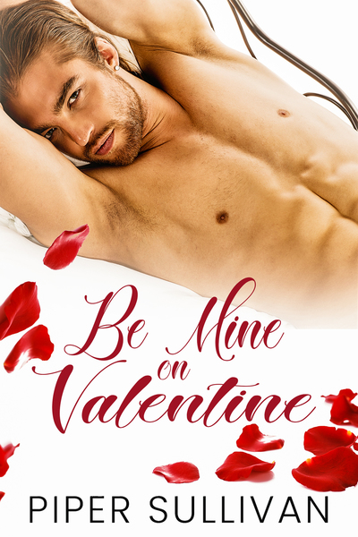 Be Mine On Valentine by Piper Sullivan