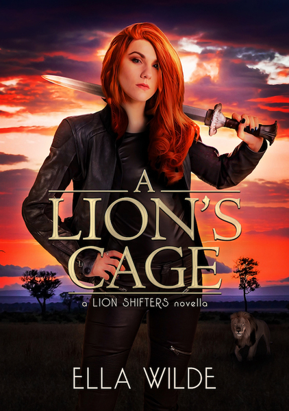 A Lion's Cage by Ella Wilde