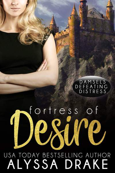 Fortress of Desire by Alyssa Drake