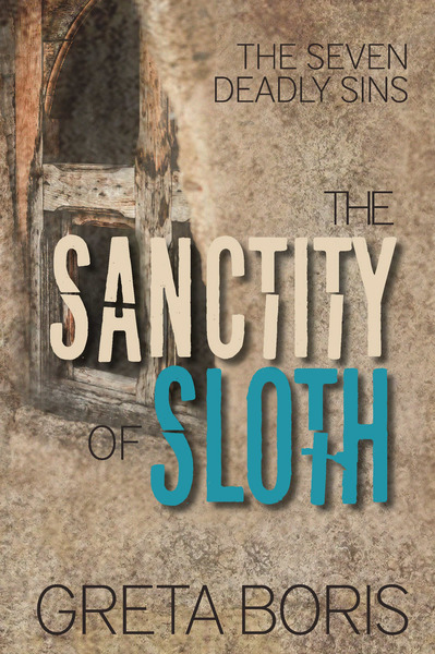 Excerpt from The Sanctity of Sloth by Greta Boris