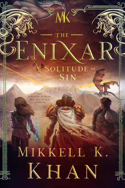 The Enixar: The Solitude of Sin by Mikkell K Khan
